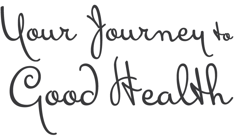 Your Journey to Good Health